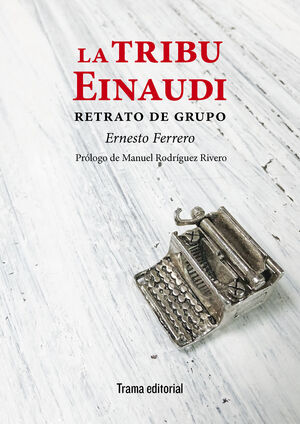 LA TRIBU EINAUDI. RETRATO DE GRUPO