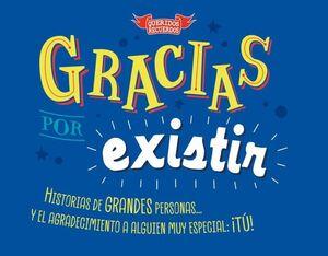 GRACIAS POR EXISTIR