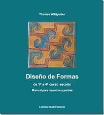 DISEÑO DE FORMAS DE 1 A 4 CURSO ESCOLAR. MANUAL PARA MAESTROS Y PADRES
