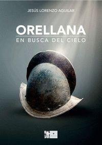 ORELLANA. EN BUSCA DEL CIELO