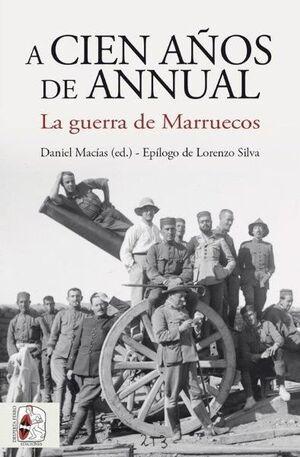 CIEN AÑOS DE ANNUAL. LA  GUERRA DE MARRUECOS