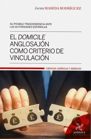 EL DOMICILE ANGLOSAJÓN COMO CRITERIO DE VINCULACIÓN
