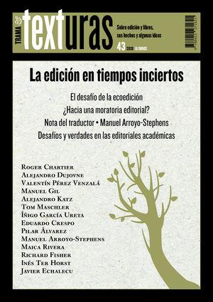 TEXTURAS 43 LA EDICIÓN EN TIEMPOS INCIERTOS