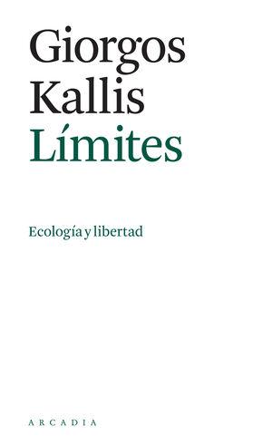 LÍMITES. ECOLOGÍA Y LIBERTAD