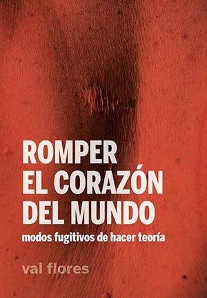 ROMPER EL CORAZON DEL MUNDO