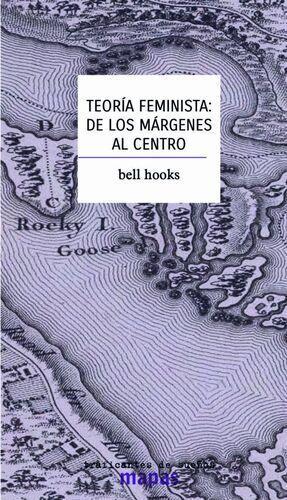 TEORÍA FEMINISTA. DE LOS MÁRGENES AL CENTRO