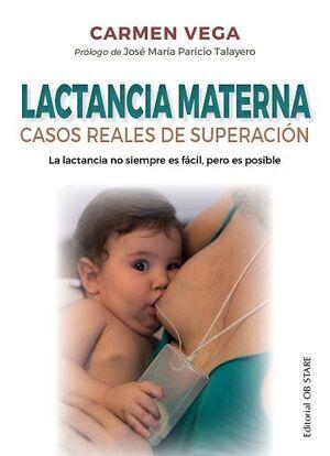 LACTANCIA MATERNA. CASOS REALES DE SUPERACIÓN