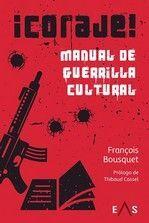 CORAJE! MANUAL DE GUERRILLA CULTURAL