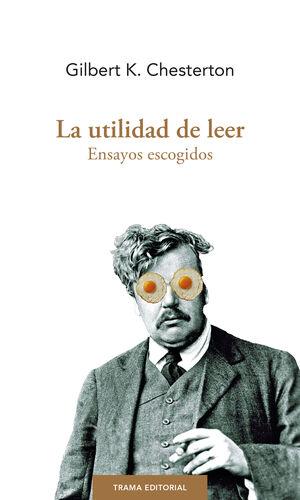 LA UTILIDAD DE LEER. ENSAYOS ESCOGIDOS
