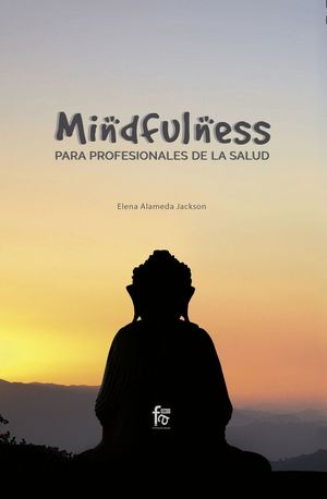 MINDFULNESS PARA PROFESIONALES DE LA SALUD + CD
