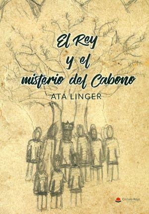 EL REY Y EL MISTERIO DEL CABONO