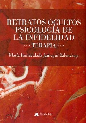 RETRATOS OCULTOS. PSICOLOGIA DE LA INFIDELIDAD. TERAPIA