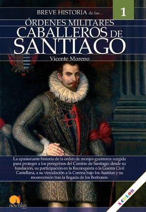 BREVE HISTORIA DE LAS ORDENDES MILITARES CABALLEROS DE SANTIAGO