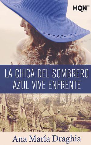 LA CHICA DEL SOMBRERO AZUL VIVE ENFRENTE