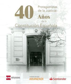 PROTAGONISTAS DE LA JUSTICIA: 40 AÑOS DE LA CONSTITUCIÓN ESPAÑOLA
