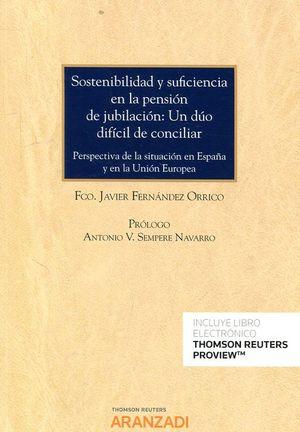 SOSTENIBILIDAD Y SUFICIENCIA EN LA PENSIÓN DE JUBILACIÓN: UN DÚO DIFICIL DE CONCILIAR
