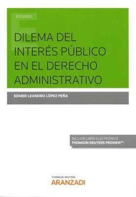 DILEMA DEL INTERES PUBLICO EN EL DERECHO ADMINISTRATIVO