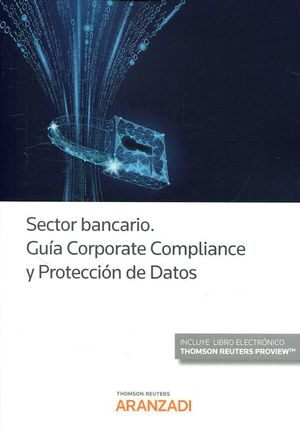 SECTOR BANCARIO. GUIA CORPORATE COMPLIANCE Y PROTECCION DE DATOS