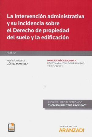 LA INTERVENCION ADMINISTRATIVA Y SU INCIDENCIA SOBRE EL DERECHO DE PROPIEDAD DEL SUELO Y LA EDIFICACIÓN