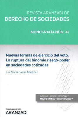 NUEVAS FORMAS DE EJERCICIO DEL VOTO: LA RUPTURA DEL BINOMIO RIESGO-PODER EN SOCIEDADES COTIZADAS