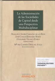 ADMINISTRACION DE LAS SOCIEDADES DE CAPITAL DESDE UNA PERSPECTIVA MULTIDISCIPLINAR