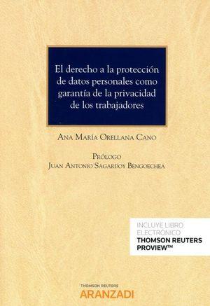 EL DERECHO A LA PROTECCIÓN DE DATOS PERSONALES COMO GARANTIA DE LA PRIVACIDAD DE LOS TRABAJADORES