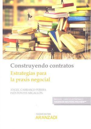CONSTRUYENDO CONTRATOS. ESTRATEGIAS PARA LA PRAXIS NEGOCIAL