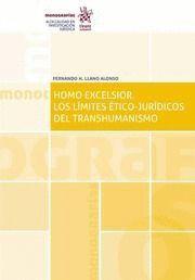 HOMO EXCELSIOR. LOS LIMITES ÉTICO - JURÍDICOS DEL TRANSHUMANISMO
