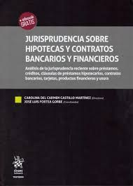JURISPRUDENCIA SOBRE HIPOTECAS Y CONTRATOS BANCARIOS Y FINANCIEROS