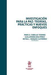 INVESTIGACION PARA LA PAZ: TEORIAS, PRACTICAS Y NUEVOS ENFOQUES