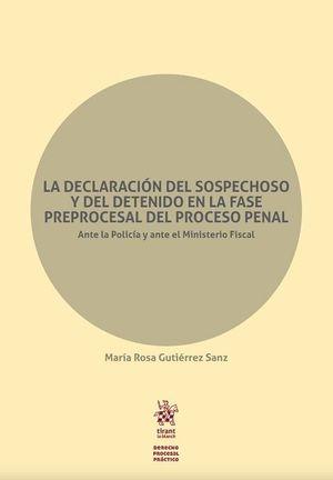 LA DECLARACIÓN DEL SOSPECHOSO Y DEL DETENIDO EN LA FASE PREPROCESAL DEL PROCESO PENAL