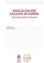 RADICALIZACION VIOLENTA EN ESPAÑA. DETECCION, GESTION Y RESPUESTA