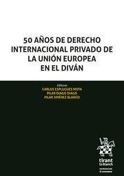50 AÑOS DE DERECHO INTERNACIONAL PRIVADO DE LA UNION EUROPEA EN EL DIVÁN