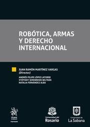ROBOTICA, ARMAS Y DERECHO INTERNACIONAL