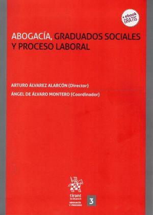 ABOGACÍA, GRADUADOS SOCIALES Y PROCESO LABORAL