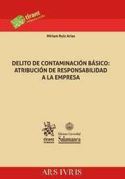 DELITO DE CONTAMINACION BASICO: ATRIBUCION DE RESPONSABILIDAD A LA EMPRESA