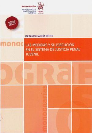 LAS MEDIDAS Y SU EJECUCION EN EL SISTEMA DE JUSTICIA PENAL JUVENIL
