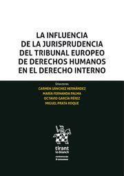 INFLUENCIA DE LA JURISPRUDENCIA DEL TRIBUNAL EUROPEO DE DERECHOS EN EL DERECHO INTERNO