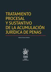 TRATAMIENTO PROCESAL Y SUSTANTIVO DE LA ACUMULACION JURIDICA DE PENAS
