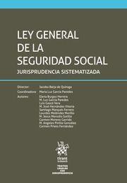 LEY GENERAL DE LA SEGURIDAD SOCIAL. JURISPRUDENCIA SISTEMATIZADA