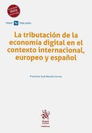 LA TRIBUTACION DE LA ECONOMIA DIGITAL EN EL CONTEXTO INTERNACIONA EUROPEO Y ESPAÑOL