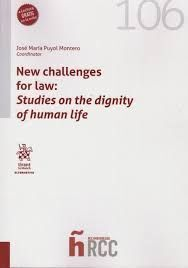 NEW CHALLENGES FOR LAW: STUDIES ON THE DIGNITY OF HUMAN LIFE