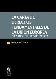 LA CARTA DE DERECHOS FUNDAMENTALES DE LA UNIÓN EUROPEA