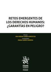 RETOS EMERGENTES DE LOS DERECHOS HUMANOS:¿GARANTÍAS EN PELIGRO
