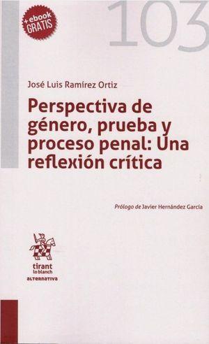 PERSPECTIVA DE GENERO, PRUEBA Y PROCESO PENAL. UNA REFLEXIÓN CRÍTICA