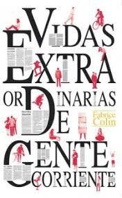 VIDAS EXTRAORDINARIAS DE GENTE CORRIENTE
