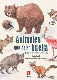 ANIMALES QUE DEJAN HUELLA Y OTRAS COSAS APESTOSAS