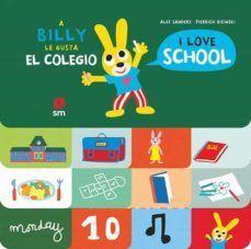 A BILLY LE GUSTA EL COLEGIO. I LOVE SCHOOL