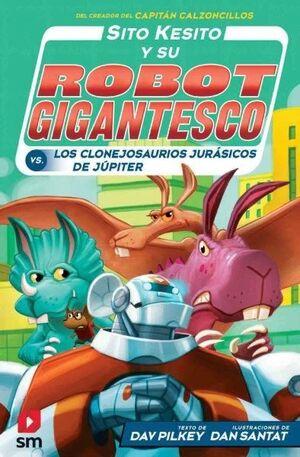 SITO KESITO Y SU ROBOT GIGANTESCO. LOS CLONEJOSAURIOS JURÁSICOS DE JÚPITER