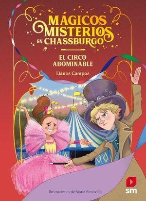 EL CIRCO ABOMINABLE - MAGICOS MISTERIOS EN CHASSBURGO/2